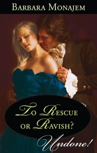 To Rescue or Ravish - JULY 2012 Undone