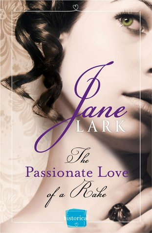 Jane_Lark_The Passionate Love of a Rake