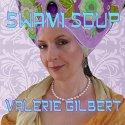 Valerie Gilbert Swami Soup